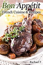 Bon Appetit - French Cuisine and Recipes (English Edition)