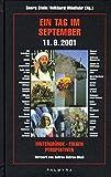 Ein Tag im September - 11.9.2001: Hintergründe - Folgen - Perspektiven -