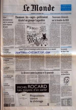 MONDE (LE) [No 16131] du 06/12/1996 - ECHEC DES NEGOCIATIONS AVEC LES MEDECINS SUR LES DEPENSES DE SANTE - THOMSON - LES SAGES PREFERAIENT ALCATEL AU GROUPE LAGARDERE - LA COMMISSION DE PRIVATISATION CONTESTE LE CHOIX DE M. JUPEE - NOUVEAUX ELEMENTS SUR LA BOMBE DU RER - LA THESE DE L'ATTENTAT ISLAMISTE RENFORCEE - LA FRANCE ET L'AFRIQUE A OUAGADOUGOU - LES PROTESTATAIRES DE BELGRADE - LA DROGUE SUBSTITUEE - LES DEFIS DE CALAIS ET DE DUNKERQUE - UN BUT D'ANTHOLOGIE - LA FETE DE LA TRUFFE