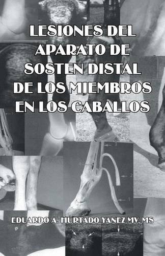 Lesiones del aparato de sosten distal de los miembros en los caballos por MS Eduardo A. Hurtado Yanez MV