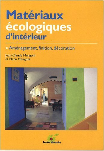 Matriaux cologiques d'intrieur : Amnagement, finition, dcoration de Jean-Claude Mengoni (9 fvrier 2009) Broch