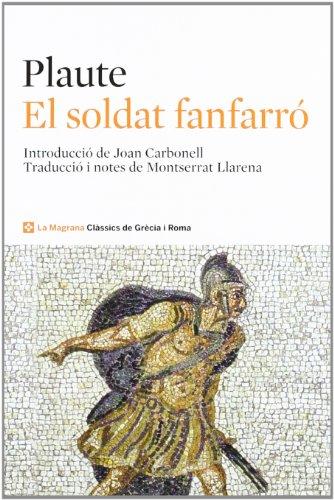 El soldat fanfarró (CLÀSSICS GRÈCIA I RO) por TITO MACCIO PLAUTO