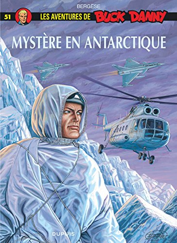 Buck Danny, tome 51 : Mystère en Antarctique