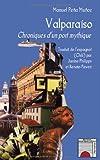 Valparaiso : Chroniques d'un port mythique (Horizons Amériques Latines)