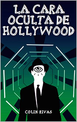 LA CARA OCULTA DE HOLLYWOOD eBook: COLIN RIVAS, JORDAN ...