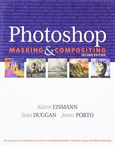 Photoshop Masking & Compositing (2nd Edition) (Voices That Matter) by Eismann, Katrin, Duggan, Sean, Porto, James (2012) Paperback