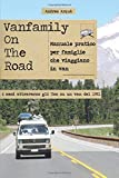 Vanfamily on the road: Manuale pratico per famiglie che viaggiano in van