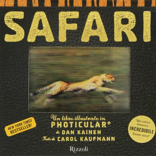 Safari. Un libro illustrato in Photicular. Ediz. illustrata
