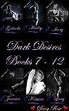 Dark Desires 7-12 (English Edition)