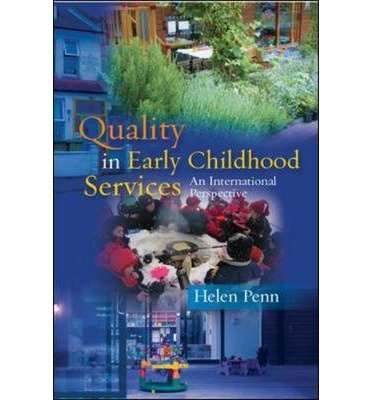 [(Quality in Early Childhood Services: An International Perspective)] [Author: Helen Penn] published on (January, 2011)