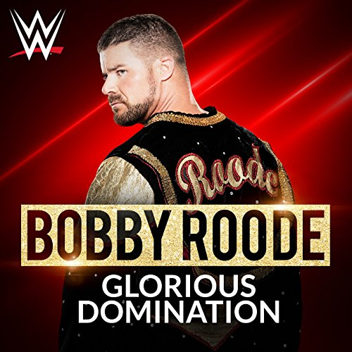 Glorious Domination (Bobby Roode) Musik Von Wwe