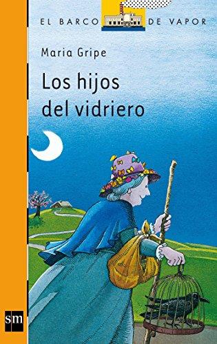 Los hijos del vidriero (Barco de Vapor Naranja) por María Gripe