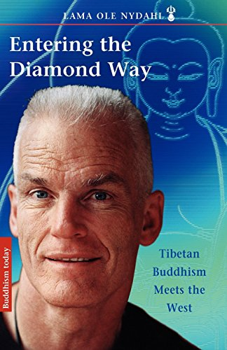 Entering the Diamond Way: My Path Among the Lamas: Tibetan Buddhism Meets the West por Lama Ole Nydahl