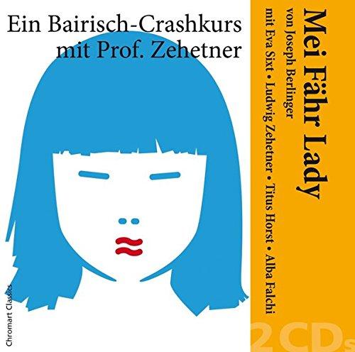 Mei Fähr Lady von Joseph Berlinger - Ein Bairisch-Crashkurs mit Ludwig Zehetner und Eva Sixt, Titus...