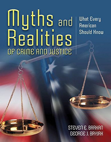 [(Myths and Realities of Crime and Justice : What Every American Should Know)] [By (author) Steven E. Barkan ] published on (August, 2008)