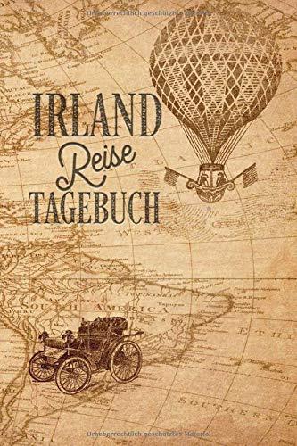 Irland Reisetagebuch: Urlaubstagebuch für Reisen nach Irland.Reise Logbuch für 40 Reisetage für Reiseerinnerungen der schönsten Sehenswürdigkeiten und ... Notizbuch als Geschenk, Abschiedsgesche