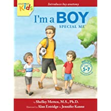I'm A Boy, Special Me (Ages 5-7): Anatomy For Kids Book Introduces Boy Anatomy And Where Babies Come From (I'm a Boy 1) (English Edition)