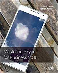 Mastering Skype for Business Server 2015 by Keith Hanna (April 11,2016)