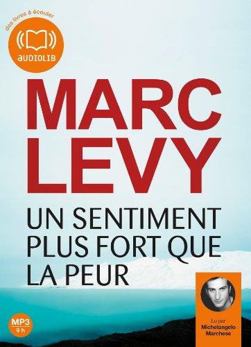 Un sentiment plus fort que la peur | Levy, Marc (1961-....). Auteur