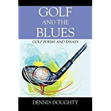 Golf and the Blues: Golf Poems and Essays