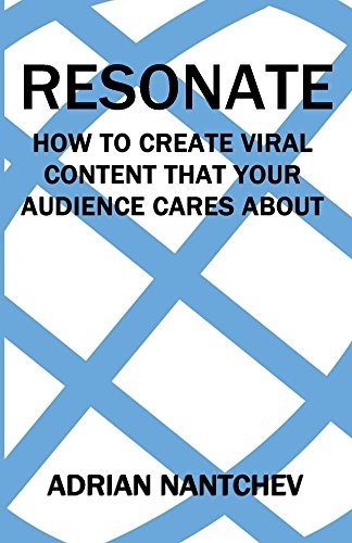 Resonate: How to create viral content that your audience cares about (Nantchevs Nuggets of