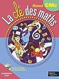 La clé des maths CM2 : Programmes 2008