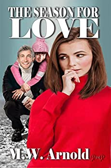 The Season for Love by [Arnold, M.W. ]