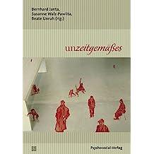 unzeitgemäßes: Eine Publikation der DGPT (Bibliothek der Psychoanalyse)