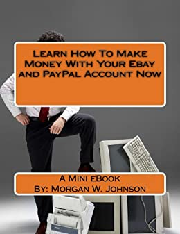 Learn How To Make Money With Your Ebay And Paypal Account