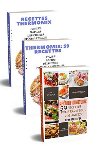 Couverture du livre THERMOMIX: 57 RECETTES POUR TOUTE LA FAMILLE + 59 RECETTES FAIBLES EN GLUCIDES + 59 RECETTES D'APÉRITIF DÎNATOIRE