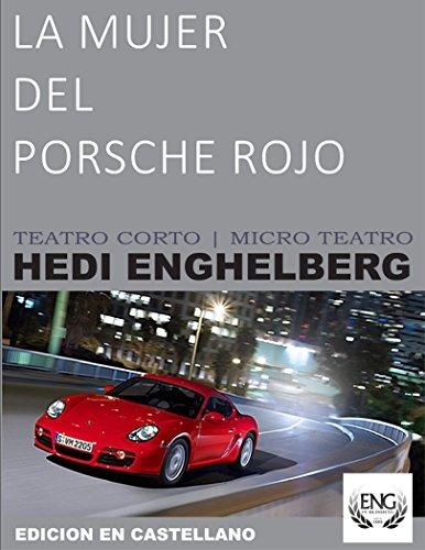 LA MUJER DEL PORSCHE ROJO (MICRO TEATRO nº 2) por HEDI ENGHELBERG