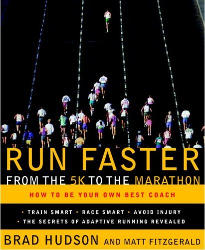 Run Faster from the 5K to the Marathon: How to Be Your Own Best Coach (English Edition) por Brad Hudson