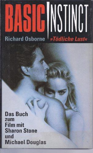 Basic Club (Basic Instinct = Tödliche Lust - Das Buch zum Film mit Sharon Stone + Michael Douglas)