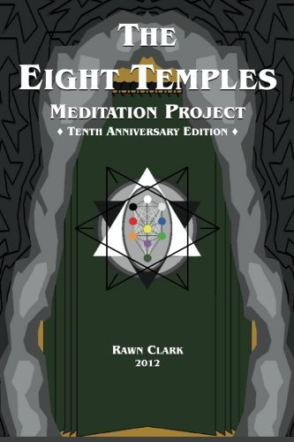 The Eight Temples Meditation Project: Tenth Anniversary Edition by Rawn Clark (2012-04-11)