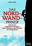 Expert Marketplace -  Rainer Petek  - Das Nordwand-Prinzip: Wie Sie das Ungewisse managen: neues Denken, neues Handeln, neue Wege gehen