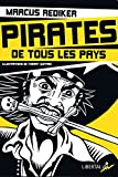 Pirates de tous les pays - L'âge d'or de la piraterie atlantique (1716-1726) - Editions Libertalia - 06/05/2014