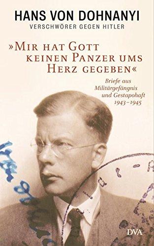 Buchseite und Rezensionen zu 'Mir hat Gott keinen Panzer ums Herz gegeben' von Hans von Dohnanyi