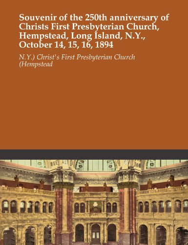 Long Island 15 (Souvenir of the 250th anniversary of Christs First Presbyterian Church, Hempstead, Long Island, N.Y, October 14, 15, 16, 1894)