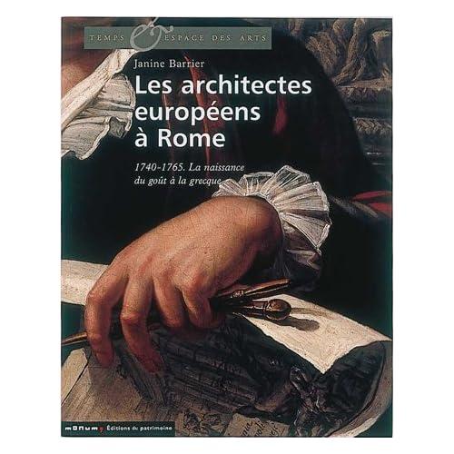 Les architectes européens à Rome : 1740-1765. La naissance du goût à la grecque