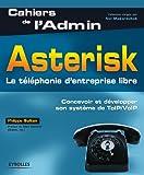 Image de Asterisk : La téléphonie d'entreprise libre