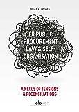 Eu Public Procurement Law & Self-organisation: A Nexus of Tensions & Reconciliations