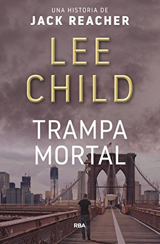 Trampa mortal (NOVELA POLICÍACA BIB) por LEE CHILD