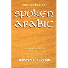 The Syntax of Spoken Arabic: A Comparative Study of Moroccan, Egyptian, Syrian and Kuwaiti Dialects