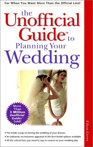 The Unofficial Guide to Planning Your Wedding (Unofficial Guides) by Eileen Livers (8-Feb-1999) Paperback