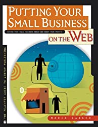 Putting Your Small Business on the Web (The Peachpit guide to webtop publishing) by Maria Langer (2000-07-19)