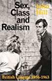 Sex, Class and Realism: British Cinema 1956-1963 (British Film Institute)