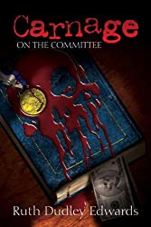 Carnage on the Committee: A Robert Amiss/Baroness Jack Troutbeck Mystery #10 (Robert Amiss Mysteries)