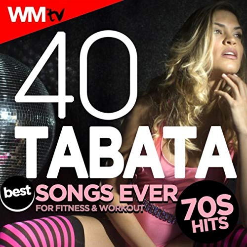 40 Tabata Best Songs Ever: 70s Hits For Fitness & Workout (20 Sec. Work and 10 Sec. Rest Cycles With Vocal Cues / High Intensity Interval Training Compilation for Fitness & Workout)