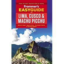 Frommer's EasyGuide to Lima, Cusco and Machu Picchu (Easy Guides)