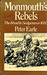 Monmouth's Rebels: The Road to Sedgemoor 1685